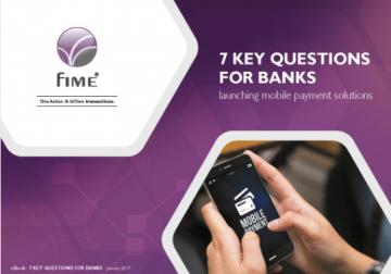 7 key questions for banks launching mobile payment solutions