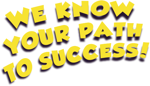 We know your path to success